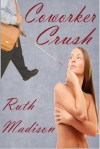 Coworker Crush - Ruth Madison
