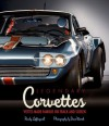 Legendary Corvettes: 'Vettes Made Famous on Track and Screen - Randy Leffingwell, Dave Wendt