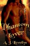 Phantom Lover - A.J. Llewellyn