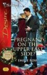 Pregnant on the Upper East Side? - Emilie Rose