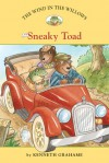 The Wind in the Willows #5: Sneaky Toad - Kenneth Grahame, Laura Driscoll, Ann Iosa