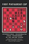 First Piatigorsky Cup International Grandmaster Chess Tournament Held in Los Angeles, California July 1963 - Samuel Reshevsky, Isaac Kashdan, Jacqueline Piatigorsky, Gregor Piatigorsky
