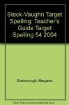 Steck-Vaughn Target Spelling: Teacher's Guide Target Spelling 54 2004 - Steck-Vaughn
