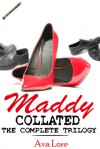 Maddy Collated: The Complete Trilogy - Ava Lore