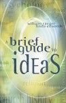 A Brief Guide to Ideas - William Raeper, Linda Edwards