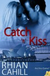 Catch 'n' Kiss (Are You Game?) - Rhian Cahill