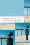 Political Sociology for a Globalizing World - Michael Drake