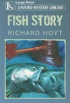 Fish Story - Richard Hoyt