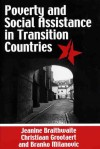 Poverty and Social Assistance in Transition Countries - Jeanine Braithwaite, Branko Milanović, Christiaan Grootaert