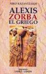 Alexis Zorba El Griego (Spanish Edition) - Nikos Kazantzakis