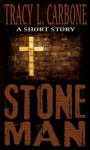 Stone Man - Tracy L. Carbone