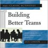 Pfeiffer's Classic Activities for Building Better Teams (Loose-Leaf) - Jack Gordon