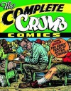 The Complete Crumb Comics, Vol. 1: The Early Years of Bitter Struggle - Robert Crumb, Gary Groth, Robert Fiore, Aline Kominsky-Crumb, Marty Pahls, Marc Arsenault, Audu Paden, Coco Shinomiya, Dale Crain