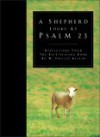 A Shepherd Looks at Psalm 23: Reflections from the Bestselling Book by W. Philip Keller - W. Phillip Keller