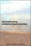Deconstructing Evidence-Based Practice - Dawn Freshwater