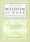 12-Step Wisdom at Work: Transforming Your Life and Your Organization - Kogan Page, Kogan Page