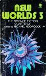 New Worlds 3 - Michael Moorcock, Keith Roberts, Charles Platt