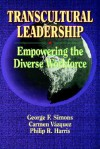 Transcultural Leadership - Carmen Vazquez, George F. Simons, Philip R. Harris
