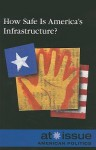 How Safe Is America's Infrastructure? - Louise I. Gerdes