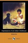 Impressions of an Indian Childhood (Dodo Press) - Zitkala-Sa