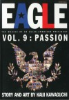 Eagle:The Making Of An Asian-American President, Vol. 9: Pasison - Kaiji Kawaguchi