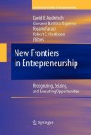 New Frontiers in Entrepreneurship: Recognizing, Seizing, and Executing Opportunities - David B. Audretsch, Giovanni Battista Dagnino, Rosario Faraci