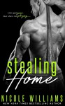 Stealing Home - Nicole Williams