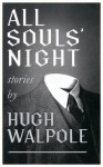 All Souls' Night (Valancourt 20th Century Classics) - Hugh Walpole Sir, John Howard