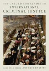 The Oxford Companion to International Criminal Justice - Antonio Cassese