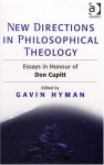 New Directions in Philosophical Theology: Essays in Honour of Don Cupitt - Don Cupitt