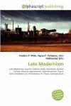 Late Modernism - Frederic P. Miller, Agnes F. Vandome, John McBrewster