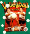 Volleyball in Action - John Crossingham, Bobbie Kalman