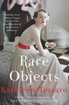 Rare Objects: A Novel - Kathleen Tessaro