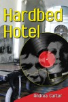 Hard Bed Hotel - Andrea Carter