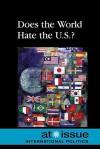 Does the World Hate the U.S.? - Roman Espejo