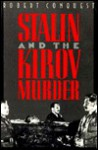 Stalin and the Kirov Murder - Robert Conquest