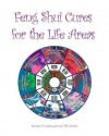 Feng Shui Cures for the Life Areas - Monica P. Castaneda, William M. Austin III