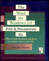 The Word for Windows 2.0: Print and Presentation Kit: How to Create Brochures, Ads, Flyers, Newsletters, Reports, and Slides - Christine Solomon