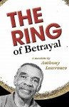 The Ring of Betrayal - Anthony Lawrence