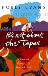 It's Not About The Tapas - Polly Evans