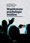 Współczesna psychologia mediów - Grzegorz Ptaszek, Agnieszka Ogonowska