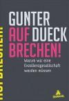 AUFBRECHEN!: Warum wir eine Exzellenzgesellschaft werden müssen - Gunter Dueck