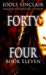 Forty-Four Book Eleven (44 11) - Jools Sinclair