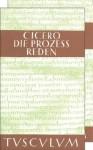 Die Prozessreden: 2 Bande. Lateinisch - Deutsch - Cicero, Manfred Fuhrmann
