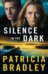 Silence in the Dark: A Novel (Logan Point) - Patricia Bradley