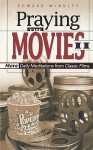 Praying the Movies II: More Daily Meditations from Classic Films - Edward N. McNulty