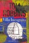 Villa Incognito - Tom Robbins, Hilia Brinis