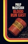Blood Run East - Philip McCutchan