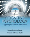 Cognitive Psychology: Applying the Science of the Mind Plus New Mypsychlab with Etext -- Access Card Package - Bridget Robinson-Riegler, Gregory L Robinson-Riegler