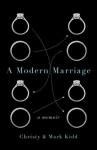 A Modern Marriage: A Memoir - Christy Kidd, Mark Kidd